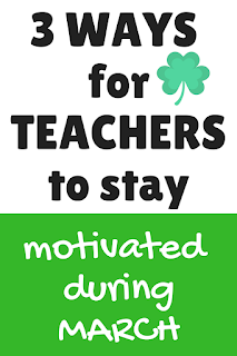 3 easy tips and tricks for you - the teacher - to stay motivated during the month of March! Includes a free shamrock homework pass download to use in your classroom!